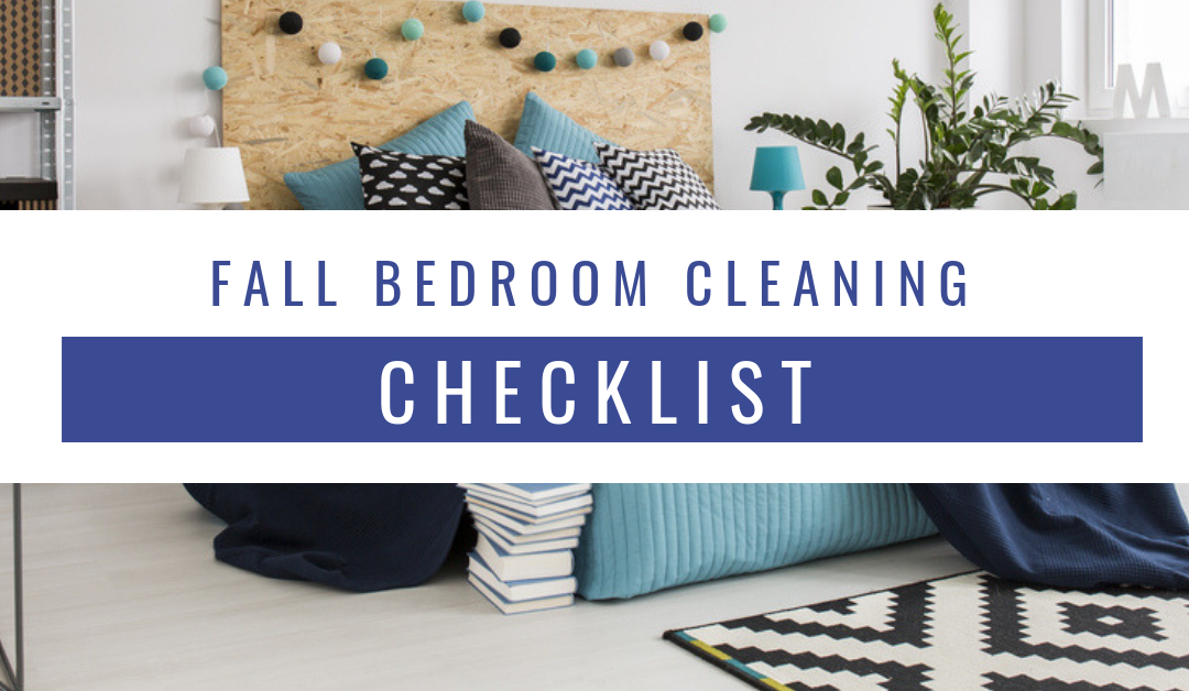 fall bedroom cleaning checklist