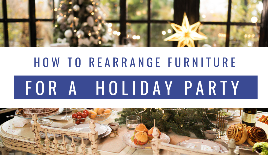 How to Rearrange Your Furniture for a Holiday Party
